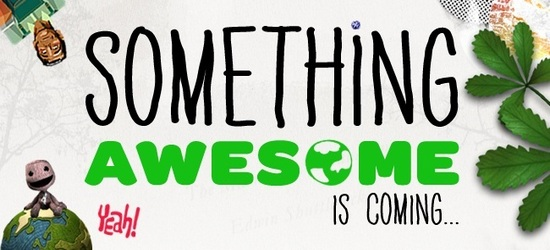 LittleBigPlanet: Something Awesome is Coming